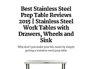 Best Stainless Steel Prep Table Reviews 2015 | Stainless Steel Work Tables with Drawers, Wheels and Sink