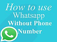 How to Use Whatsapp Without A Phone Number