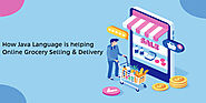 How Java Language is helping Online Grocery Selling & Delivery? :: JavaIndia