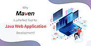Why Maven is a Perfect Tool for Java Web Application Development?