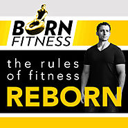 Born Fitness - The Rules of Fitness Reborn