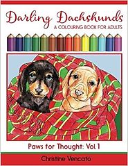Darling Dachshunds: A Doxie Dog Colouring Book for Adults (Paws for Thought) (Volume 1) Paperback – May 16, 2016