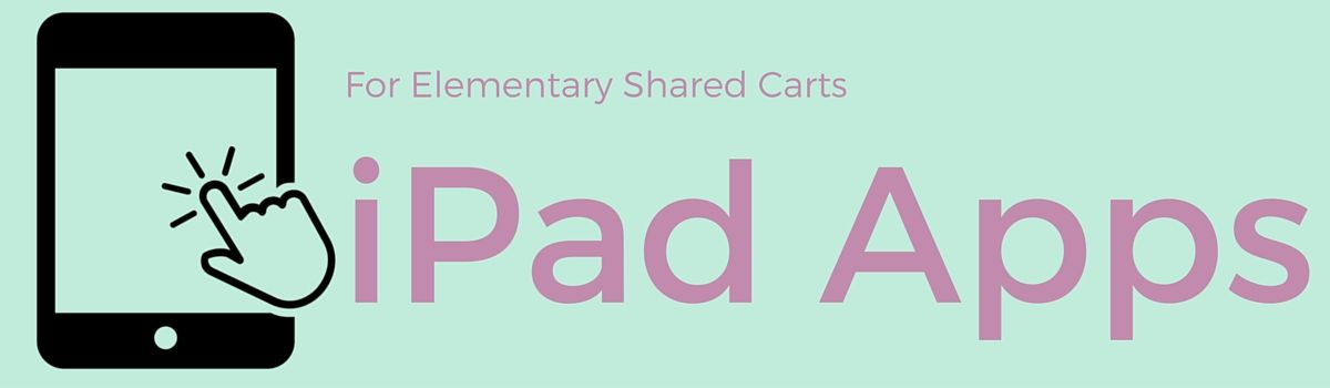 Headline for 17 iPad Apps For Elementary School Shared Carts
