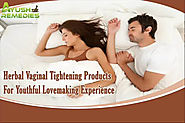 Herbal Vaginal Tightening Products For Youthful Lovemaking Experience
