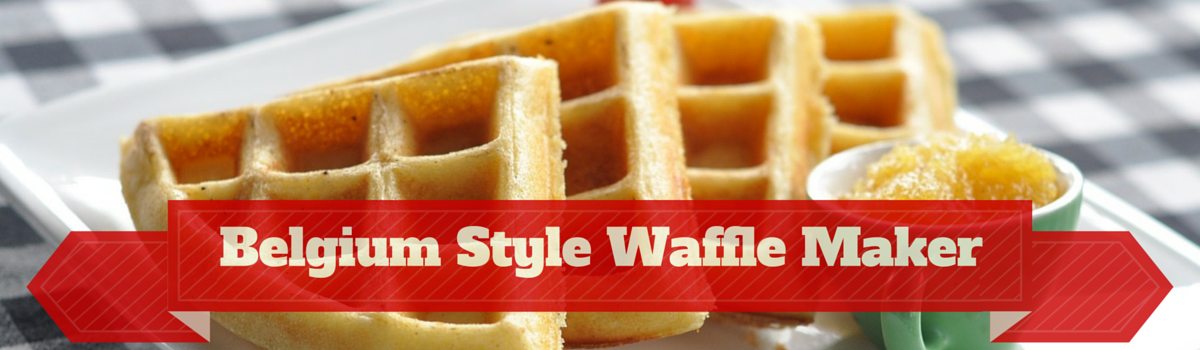 Headline for Best Belgium Style Waffle Maker