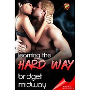 Learning the Hard Way by Bridget Midway