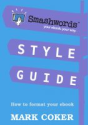 You can also read the Smashwords Style Guide: