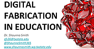 DIGITAL FABRICATION IN EDUCATION