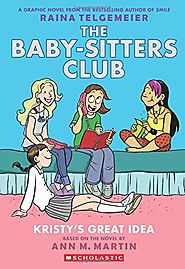 Kristy's Great Idea: Full-Color Edition (The Baby-Sitters Club Graphix #1) Paperback by Ann M. Martin (Author), Raina...