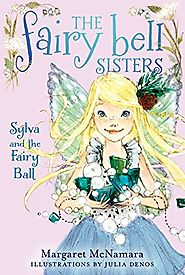 The Fairy Bell Sisters #1: Sylva and the Fairy Ball by Margaret McNamara