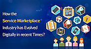 How the Service Marketplace Industry has Evolved Digitally in Recent Times?