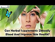 Can Herbal Supplements Detoxify Blood And Improve Skin Health?