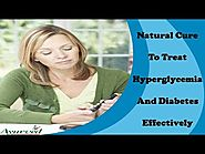 Natural Cure To Treat Hyperglycemia And Diabetes Effectively