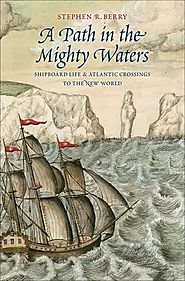 A path in the mighty waters : shipboard life and Atlantic crossings to the New World