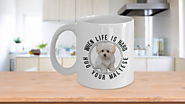 I Love Maltese Dogs Puppies Coffee Mugs - Pet Mug for Maltese Dog Lovers - Black Tea Mug with Quote When Life Is Hard...