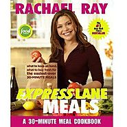 Rachael Ray Express Lane Meals: What to Keep on Hand, What to Buy Fresh for the Easiest-Ever 30-Minute Meals - Kitche...