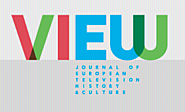 VIEW Journal of European Television History and Culture