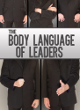 The Body Language Of Leaders: Learn How To Read, Understand, And Lead With Body Language.