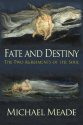 Fate and Destiny, the Two Agreements of the Soul