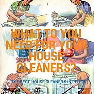 What To You Need For Your House Cleaners?
