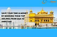 Save Your Time & Money By Booking These Top Airlines From USA To Amritsar | TripBeam Blog