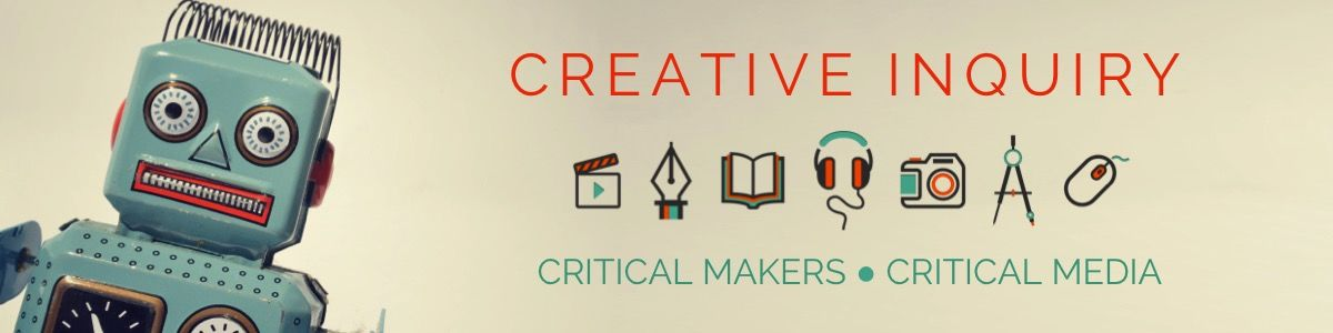 Headline for Creative Inquiry. Critical Makers. Critical Media