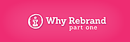 Why Rebrand: Part One | DME Marketing Blog