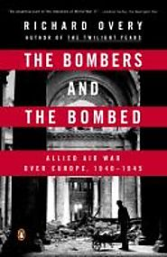 The Bombers and the Bombed: Allied air war over Europe 1940-1945 - 2015
