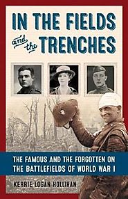 In the fields and the trenches : the famous and the forgotten on the battlefields of World War I - 2016