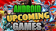 Upcoming Games for Android - Topapps4u