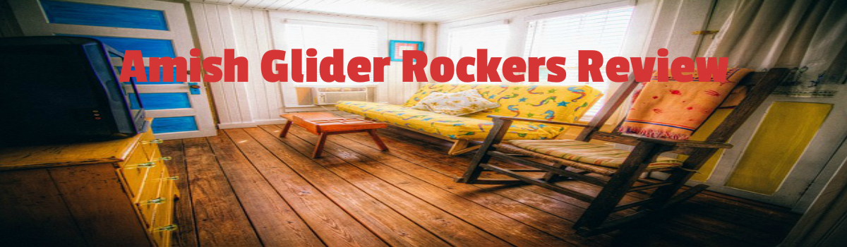 Headline for Best Amish Glider Rocker Deals Review