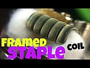 Cloud Chasing How To: Framed Staple Coil Build Tutorial
