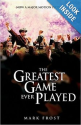 The Greatest Game Every Played - Mark Frost
