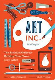 Art, Inc.: the essential guide to building your career as an artist