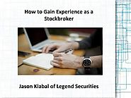 Jason Klabal of Legend Securities - How to Gain Experience as a Stockbroker