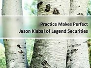 Jason Klabal of Legend Securities: Practice Makes Perfect