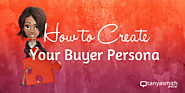 How to Create Your Buyer Persona - Tanya Smith Online