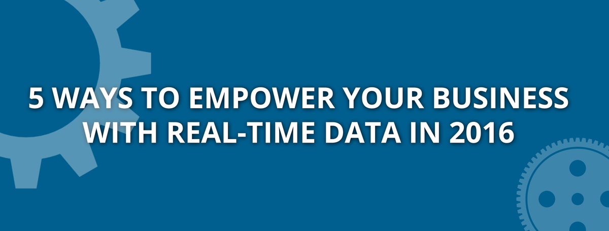 Headline for 5 ways real-time data will empower your business