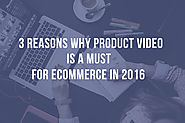 Product Video Strategy for Ecommerce in 2016