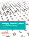 Managing Enterprise Content: A Unified Content Strategy