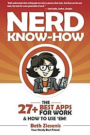 The 27+ Best Apps for Work...& How to Use 'Em! by Beth Ziesenis