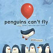 Penguins Can't Fly: +39 Other Rules That Don't Exist by Jason Kotecki