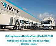 Call my Hermes Helpline: 0844 453 5102 for Courier Help