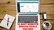 10 best website design tools to make it SEO friendly | SEO Success Tips