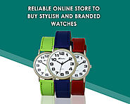 Reliable Online Store to Buy Stylish and Branded Watches