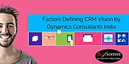 Factors Defining CRM Vision By Dynamics Consulting India