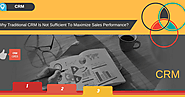 Why Traditional CRM Is Not Sufficient To Maximize Sales Performance?