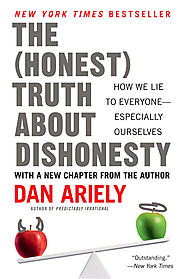 The Honest TruthAbout Dishonesty Dan Ariely