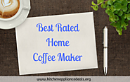 Best Rated Home Coffee Maker To Buy - Coffee Brewer Buying Tips | Kitchen Appliance Deals