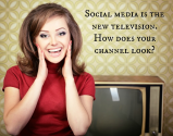 Social Media is the New Television. How Does Your Channel Look?
